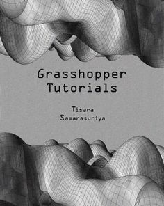 grasshopper tutorials.. if i had time...