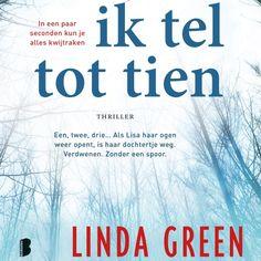 Ik tel tot tien | Linda Green: De nachtmerrie van elke ouder: je kind kwijtraken terwijl je even niet oplet. Voor de lezers van Paula…