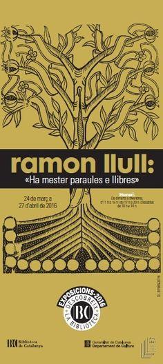 """Ramon Llull: """"Ha mester paraules e llibres"""" - Del 24/03/2016 al 27/04/2016"""