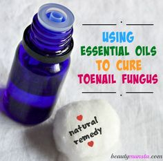 7 best essential oils to cure toenail fungus...If you want to give yourself the quickest natural cure, use essential oils for toenail fungus!