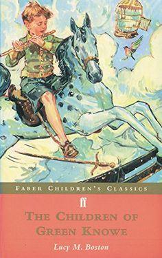 The Children of Green Knowe (Faber Children's Classics): Amazon.co.uk: Lucy M. Boston: 9780571202027: Books