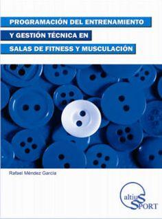 Rafael Méndez - Programación del Entrenamiento y Gestión Técnica en Salas de Fitness y Musculación