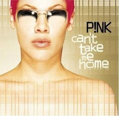 P!Nk - Can'T Take Me Home Cd