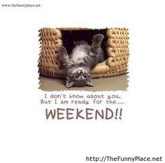 Weekend is here finally