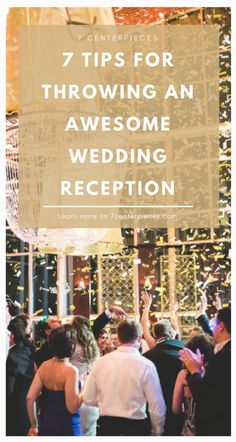 Coming up with unique wedding reception ideas to make my wedding reception memorable was daunting, until I found this article. After reading these tips I KNOW my guests are going to have the BEST TIME at my wedding reception. PIN IT NOW--you won't regret it! #weddingreception #wedding #7centerpieces