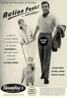 New Sans-a-belt Slacks with 'Action Zone',  Do I really have to say anything! Funny Vintage Advertising.