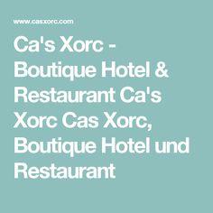 Ca's Xorc - Boutique Hotel & Restaurant Ca's Xorc Cas Xorc, Boutique Hotel und Restaurant