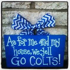 As for me and my house, we yell GO COLTS! sign