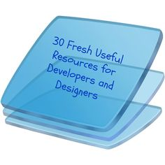 30 Fresh Useful Resources for Developers and Designers