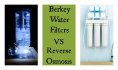 Berkey Water Filters Versus Reverse Osmosic #health #water
