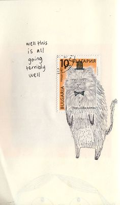 """Cat stamp illustration by Ruby // """"Well, this is all going terribly well! Mail Art, Background Cool, Postage Stamp Art, Photo Chat, Envelope Art, Illustration Art, Illustrations, Photocollage, Art Plastique"""