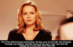 I am now and will always be in love with One Tree Hill.