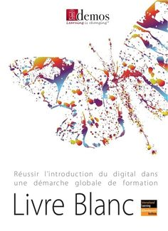 IL&DI Livre blanc-Réussir l'introduction du digital dans une démarche globale de formation