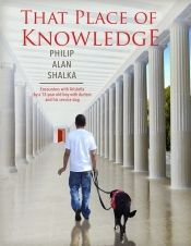That Place of Knowledge by Philip Alan Shalka - Temporarily FREE! @AristotleSabre @OnlineBookClub
