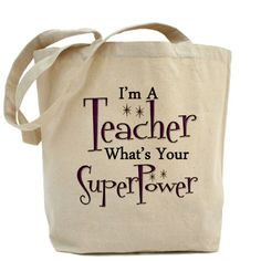 I'm a teacher, what's your super power?  Tote Bag  -  2 purchased