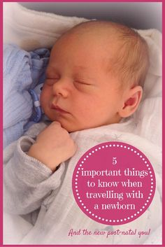 5 Important Things To Know Before Travelling With A Newborn And The New Post Natal