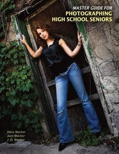 Today's post comes from the book Master Guide for Photographing High School Seniors  by Dave Wacker, Jean Wacker and J.D. Wacker. It is avai...