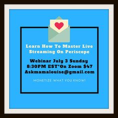 Master Live Streaming On Periscope askmamalouise@gmail.com