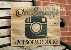 Oh, SNAP! Pallet sign for wedding instagram hashtag