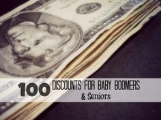 And, . . . how cool is this -- a master list of Senior discounts -- and just for me (a Baby Boomer) --  100 Discounts for Baby Boomers & Seniors