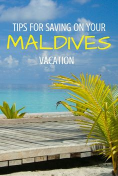 Tips for saving on your vacation to the incredible Maldives!