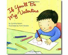 If You'll Be My Valentine by Cynthia Rylant, Fumi Kosaka (Illustrator). Valentine's Day books for children.