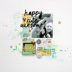 #papercraft #scrapbook #layout. happy::cute::awesome