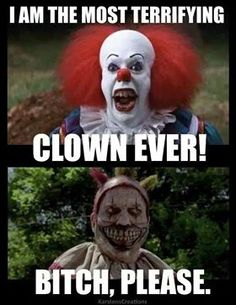 Pennywise from IT vs. American Horror Story clown - but Twisty's mantel has. - Memes For Funny Movie Memes, Funny Memes, Hilarious, Ahs Funny, Scary Funny, Silly Jokes, Funniest Memes, American Horror Story Clown, Funny Horror