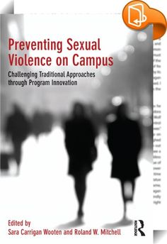 Preventing Sexual Violence on Campus    :  Amid the ongoing national conversation regarding campus sexual assault, this book thoughtfully explores existing programmatic interventions while wrestling with fundamental questions regarding the cultural shifts in our nation's higher education institutions. Stressing the critical importance of student inclusion in policy decisions and procedures, scholars and experts provide complex and nuanced analyses of institutional practices, while expl...