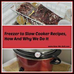 Freezer to Slow Cooker Recipes, How And Why We Do It - How We Roll #SlowCookerRecipes #CrockPotRecipes #FreezerRecipes