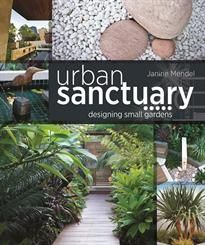 Booktopia has Urban Sanctuary, Designing Small Australian Gardens by Janine Mendel. Buy a discounted Hardcover of Urban Sanctuary online from Australia's leading online bookstore. Landscaping With Rocks, Garden Landscaping, Landscape Design, Garden Design, Australian Garden, Books To Buy, Small Gardens, Book Design, Outdoor Spaces