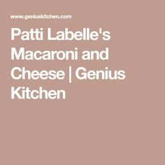 Patti Labelle's Macaroni and Cheese | Genius Kitchen