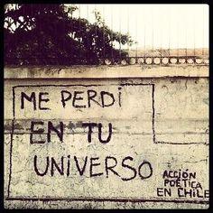Me perdí en tu universo #Acción Poética Chile #accionpoetica