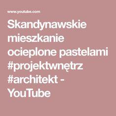 Skandynawskie mieszkanie ocieplone pastelami #projektwnętrz #architekt - YouTube