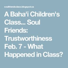 Resources for bahai childrens classes ruhi book 3 lesson a bahai childrens class soul friends trustworthiness feb 7 fandeluxe Choice Image