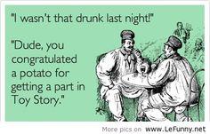 I wasn't that drunk last night