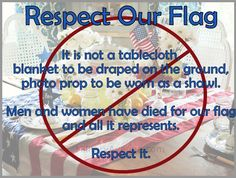 Respect our Flag #OurFlagIsNotATablecloth #SOT