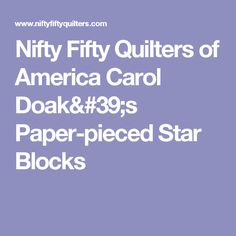 Nifty Fifty Quilters of America Carol Doak's Paper-pieced Star Blocks