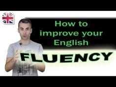 Speak English Fluently - How to Improve Your English Fluency - YouTube