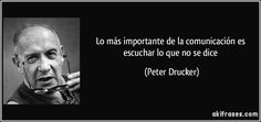 """""""Lo más importante de la comunicación es escuchar lo que no se dice"""" - Peter Drucker #comunicacion #competencias"""