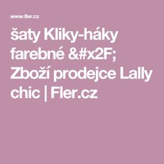 šaty Kliky-háky farebné / Zboží prodejce Lally chic | Fler.cz