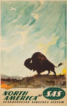1958 SAS, North America by the Scandinavian Airlines System, USA vintage travel poster / buffalo Retro Airline, Vintage Airline, Pub Vintage, Vintage Style, Travel Ads, Sas Travel, Travel Brochure, Kunst Poster, Into The West
