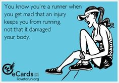 You know you're a runner when you get mad that an injury keeps you from running, not that it damaged your body. You know you're a runner when you get mad that an injury keeps you from running, not that it damaged your body. Running Humor, Running Quotes, Sport Quotes, Running Workouts, Funny Running, Disney Running, Track Quotes, I Love To Run, Run Like A Girl