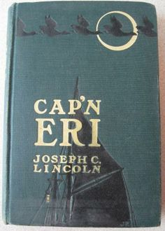 1904 Cap'n Eri A Story of the Coast by Joseph C. Lincoln #FlashAttack #VintageonZibbe #ShopWithLynne -  for $5.00