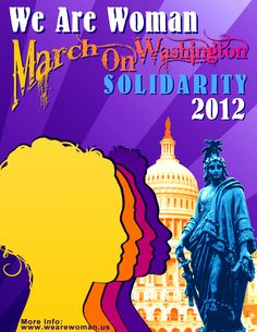 For more information on the Washington D.C. March See: www.wearewoman.us/