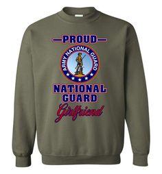 Proud U.S. Army National Guard Girlfriend Sweatshirt