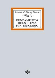 Fundamentos del sistema penitenciario / Ricardo M. Mata y Martín.. -- Madrid : Tecnos, D.L. 2016.