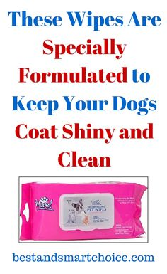Lots of pets seem to change color every now and then, and that's because their furry coats get dirty. This can happen so...continue reading by clicking here --> http://bestandsmartchoice.com/2015/09/these-wipes-are-specially-formulated-to-leave-your-dogs-coat-shiny-and-clean/