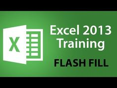 Microsoft Excel 2013 Training - Using the Flash Fill Feature - Excel Training Tutorial - YouTube
