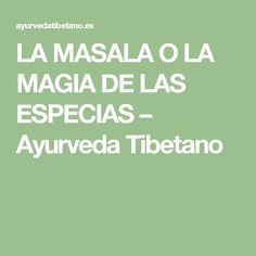 LA MASALA O LA MAGIA DE LAS ESPECIAS – Ayurveda Tibetano